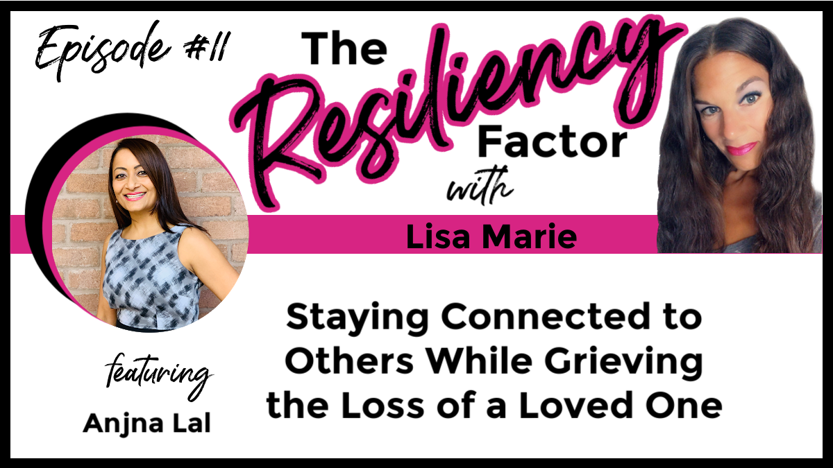 RF11 – Staying Connected to Others While Grieving the Loss of a Loved One