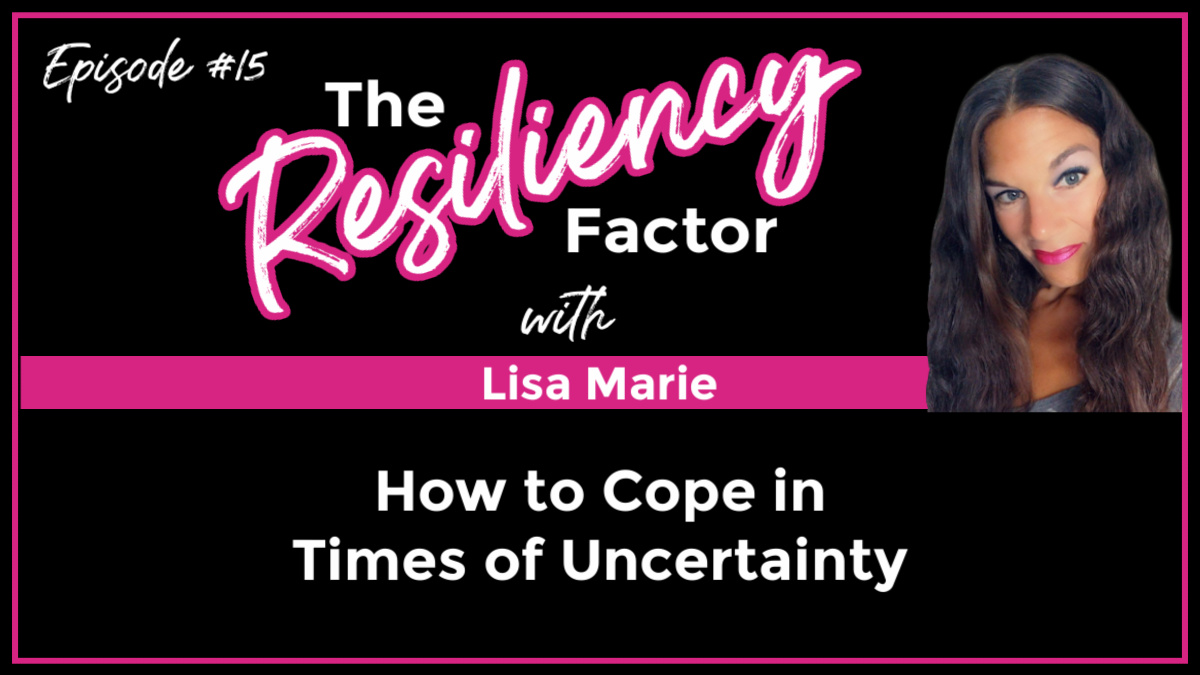How to Cope in Times of Uncertainty