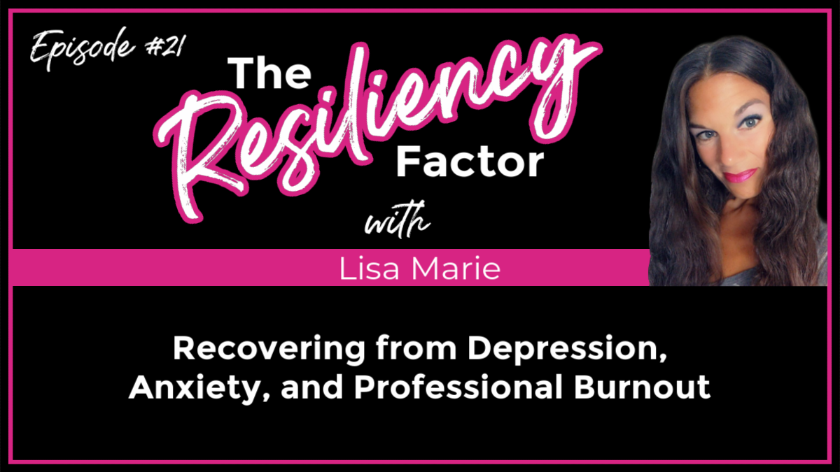 Recovering from Depression, Anxiety, and Professional Burnout