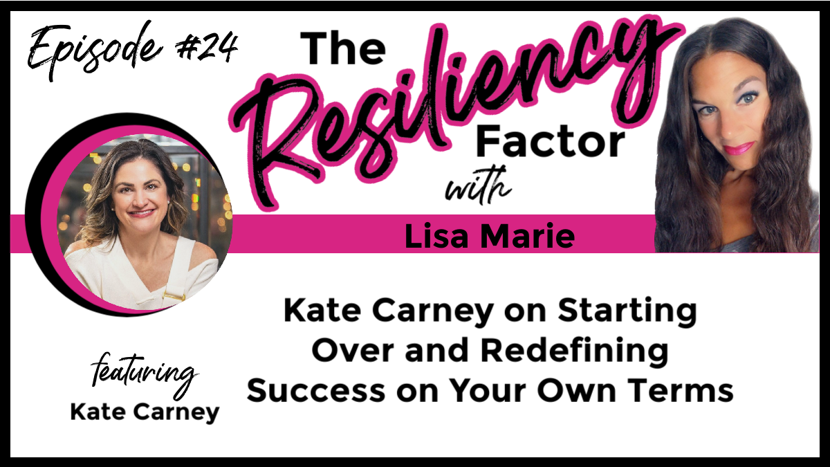 RF024 - Kate Carney on Starting Over and Redefining Success on Your Own Terms