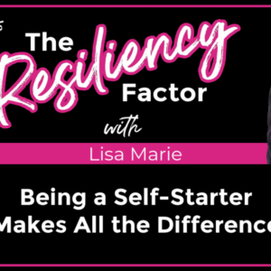RF025 - Being a Self-Starter Makes All the Difference